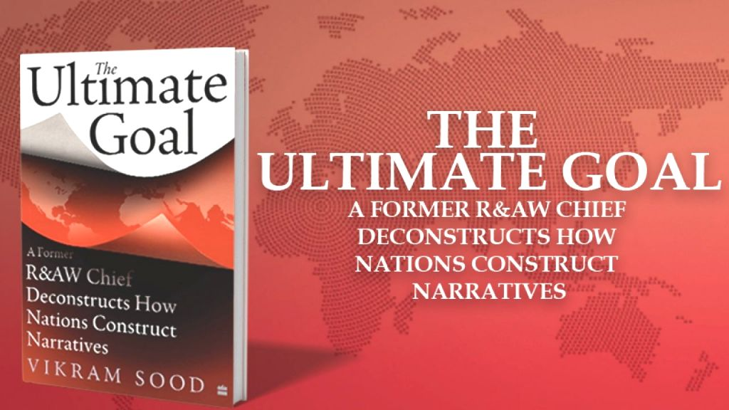Vikram Sood's 'The Ultimate Goal' lifts veil on the world's best kept secrets