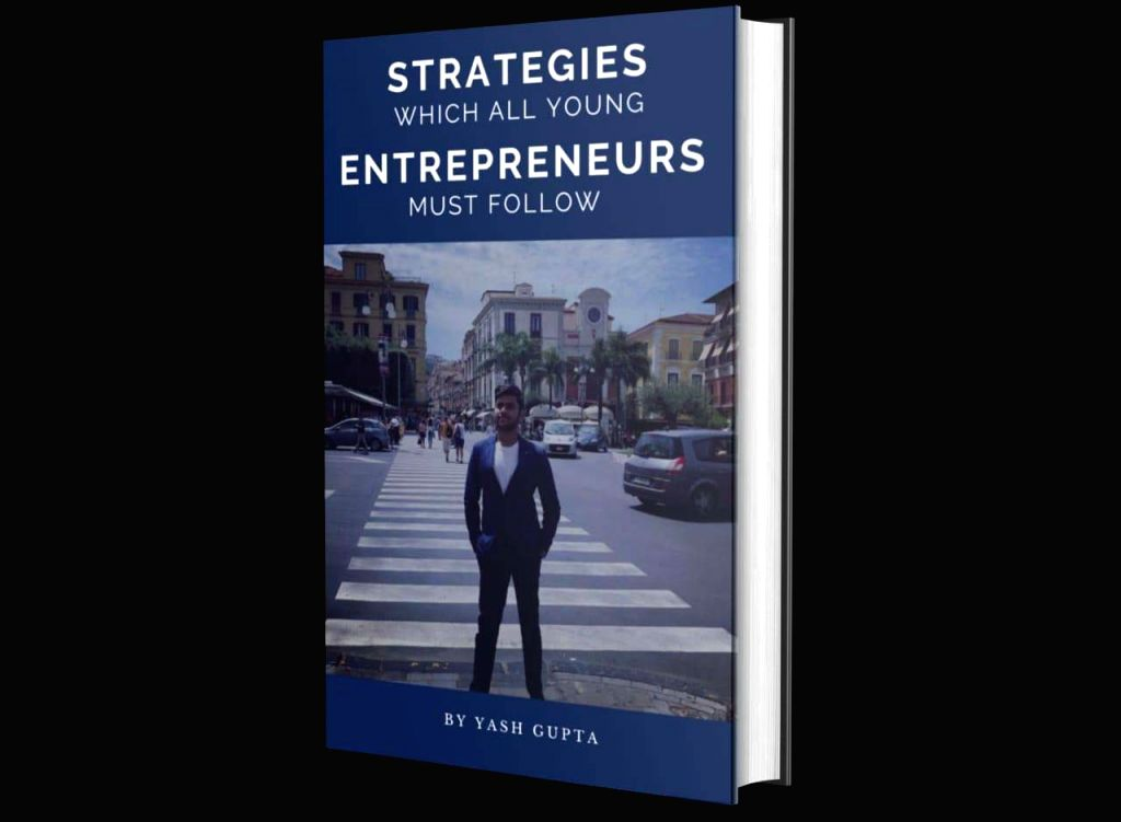 """Young Entrepreneur Yash Gupta launches his debut book at the age of 21, titled """"Strategy Wheat All Entrepreneur Must Follow"""". - Entrepreneur Yash Gupta"""