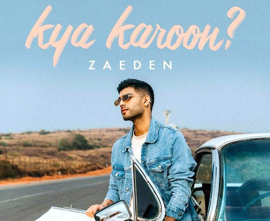 Zaeden unveils his new song Kya Karoon ?