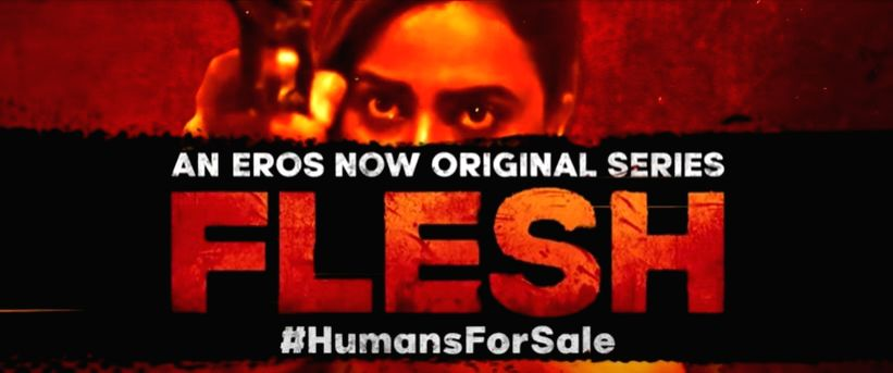 Eros Now releases the trailer of human smuggling show 'Flesh' starring Swara Bhaskar and Akshay Oberoi!