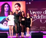"Music launch of film ""Veere Di Wedding"" - Swara Bhasker, Sonam Kapoor Ahuja,  Kareena Kapoor Khan and Shikha Talsania"
