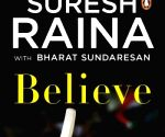 'Believe' is the mantra that guided Suresh Raina to the top