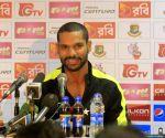Fatullah (Bangladesh): Shikhar Dhawan's press conference