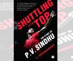Book on Sindhu's stellar journey to hit stands next month