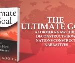 Vikram Sood's 'The Ultimate Goal' lifts veil on the world's best kept secrets