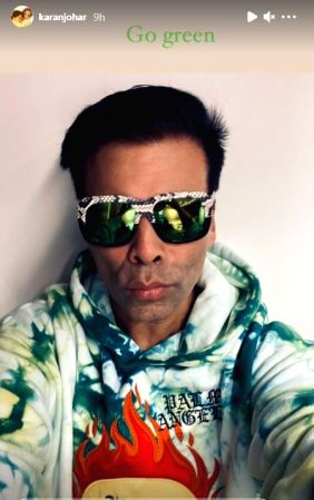 Filmmaker Karan Johar has urged all to go green in his latest post on social media. In an Instagram Story image, Johar poses in a green tie-dye sweatshirt and green sunglasses to put across his message.