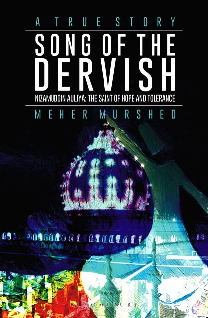 A new book combining the life, times, lessons of Sufi saint Nizamuddin Auliya with his impact on his followers.