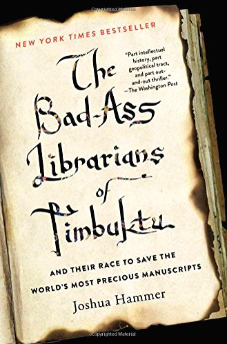 An inspiring tale of how a devoted scholar smuggled hundreds of thousands of ancient manuscripts from jihadi-held Timbuktu