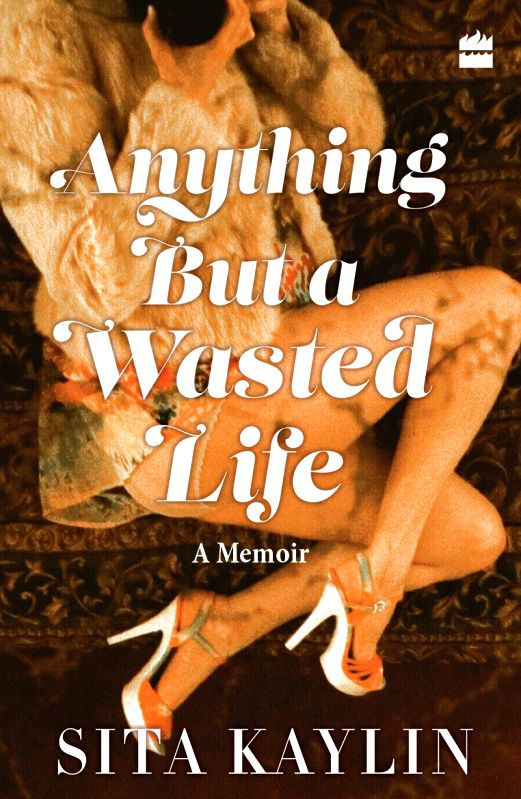 Anything But A Wasted Life.