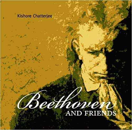"""""""Beethoven and Friends"""" by Kishore Chatterjee."""