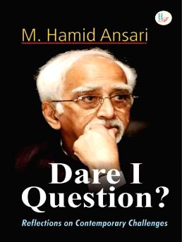 "Book Cover of Hamid Ansari's ""Dare I Question""."