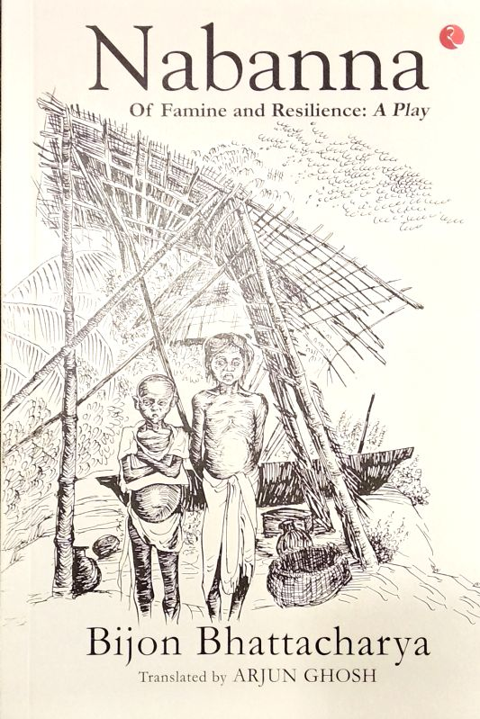 "Book cover of ""Nabanna""; Author: Bijon Bhattacharya, Translated by: Arjun Ghosh - Arjun Ghosh"