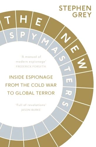 British journalist and intelligence expert Stephen Grey's work on the  intelligence's human aspect and its future