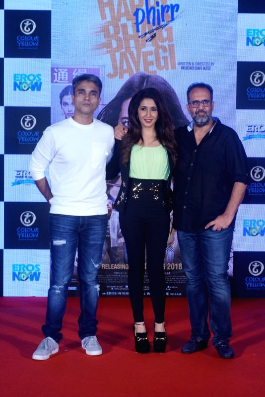 "Director Mudassar Aziz, producers Krishika Lulla and Aanand L Rai at the trailer launch of their upcoming film ""Happy Phirr Bhag Jayegi""  in Mumbai on July 25, 2018. - Aanand L Rai"
