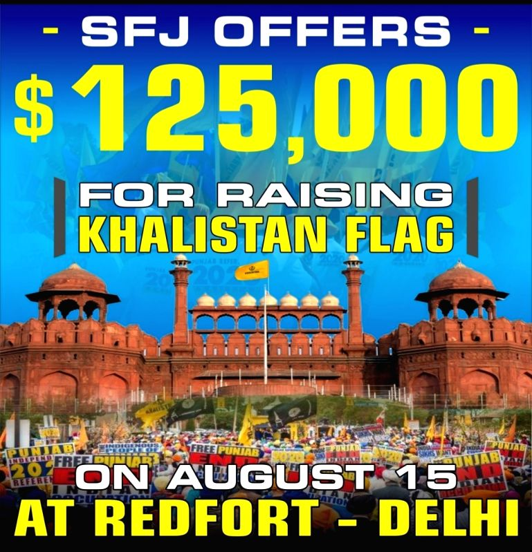 I-Day alert as SFJ offers $125K for raising Khalistan flag at Red Fort (IANS Exclusive). .