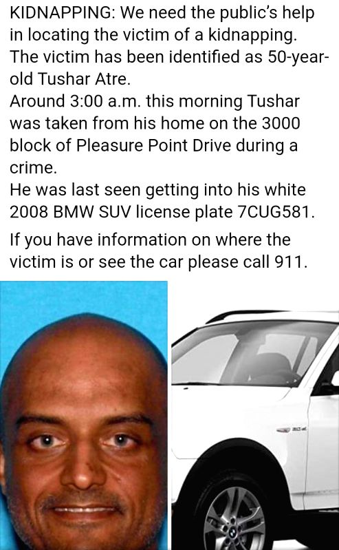 Indian-origin tech millionaire Tushar Atre who was abducted from his home in California's Santa Cruz earlier this week has been found dead inside his BMW car.