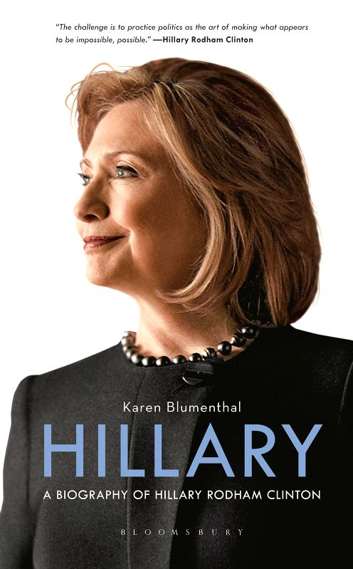 Karen Blumenthal's comprehensive but balanced biography of Hillary Clinton