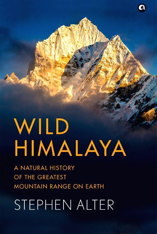 Stephen Alter's 'Wild Himalaya' wins environmental award at Canadian festival