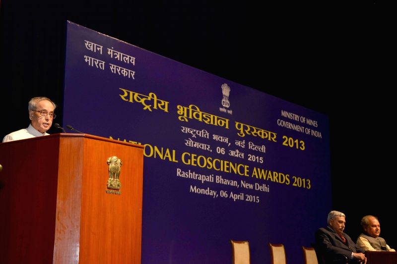 President Pranab Mukherjee addresses at the presentation of the National Geoscience Awards 2013, at Rashtrapati Bhavan, in New Delhi on April 6, 2015. - Pranab Mukherjee