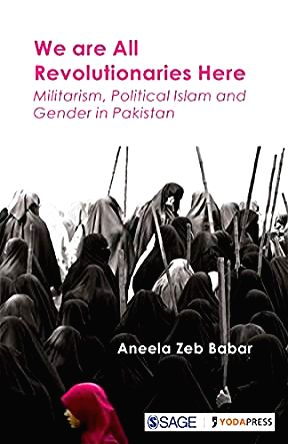 Pakistani researcher Aneela Zeb Babar\'s examination of her Pakistani women\'s experience of Islamism in home and abroad