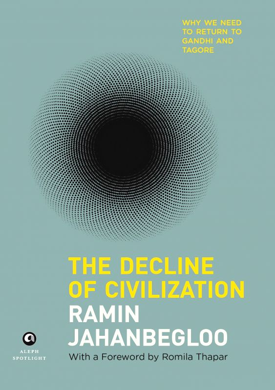 Philosopher Ramin Jahanbegloo\'s work on the crisis and dangers confronting civilisation and what we can do, with help from Mahatma Gandhi and Rabindranath Tagore