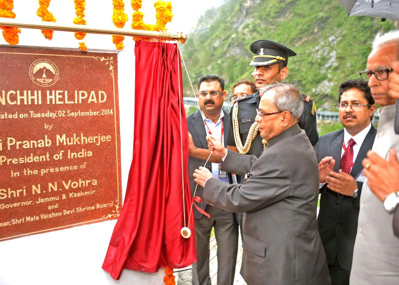 President Pranab Mukherjee inaugurates `Panchi Helipad` near Vaishno Devi shrine on Sept 2, 2014. - Pranab Mukherjee