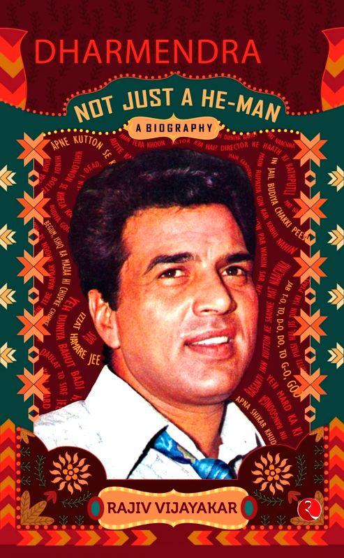 "The book cover of ""Dharmendra, Not Just A He-Man: A Biography"" by Rajiv Vijayakar."