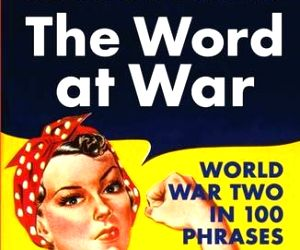 Keep Calm and Read On: World War II and its enduring phrases (Book Review)