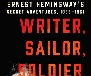 Unveiling Ernest Hemingway's clandestine career (Book Review)