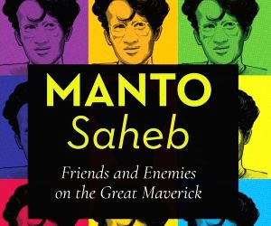 Anthology on Manto by friends, foes demystifies the maverick's life