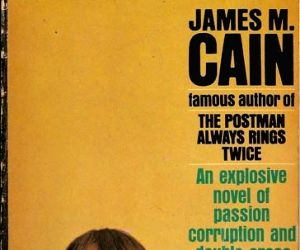 James M. Cain's bleak view of human nature and relationships (Column: Bookends)