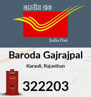 Baroda Gajrajpal Pincode - 322203
