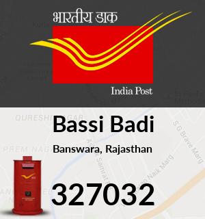 Bassi Badi Pincode - 327032