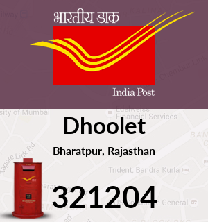 Dhoolet Pincode - 321204