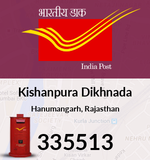 Kishanpura Dikhnada Pincode - 335513