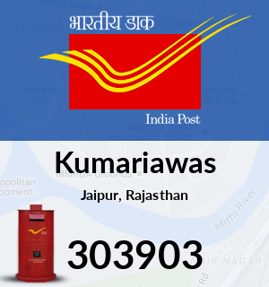 Kumariawas Pincode - 303903