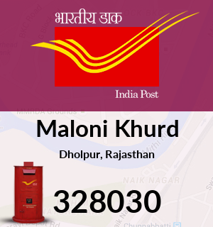 Maloni Khurd Pincode - 328030