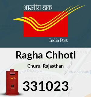 Ragha Chhoti Pincode - 331023