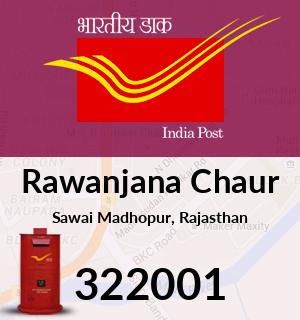 Rawanjana Chaur Pincode - 322001