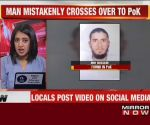 33-year-old man accidentally crosses over to PoK, by mistake