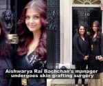 Aishwarya Rai Bachchan's manager undergoes skin grafting surgery, reports claim she's in 'ICU but stable'