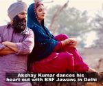 Akshay Kumar And Parineeti Chopra shake legs with BSF Jawans in Delhi