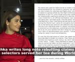 Anushka Sharma pens open letter rebutting claims that India selectors served her tea during World Cup, Celebs hail her response