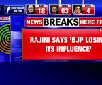 BJP losing its influence: Rajinikanth on poll results