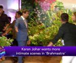 Brahmastra: Karan Johar wants more intimate scene between Ranbir-Alia