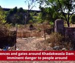 Broken fences and gates around Khadakwasla Dam pose an imminent danger