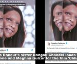 Chhapaak: Kangana Ranaut's sister Rangoli Chandel pledges to be the biggest cheerleader for the film