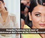 Deepika Padukone gushes over Aishwarya Rai Bachchan's Cannes 2019 look