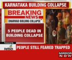 Dharwad building collapse: 5 killed, many still trapped as rescue ops continue