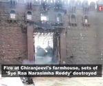 Fire at Chiranjeevi's farmhouse, 'Sye Raa Narasimha Reddy' sets damaged